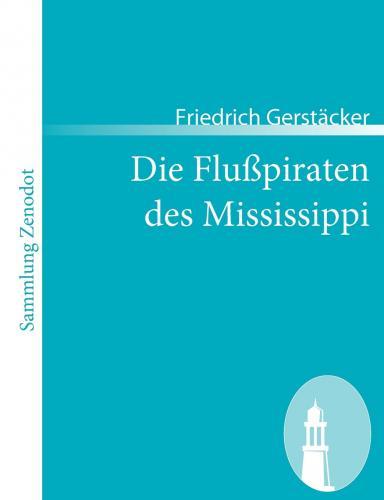 Книга Пираты Миссисипи (Die Flusspiraten des Mississippi. Aus dem Waldleben Amerikas) на немецком