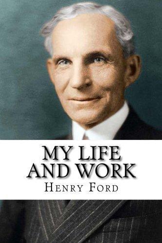 Генри Форд. Моя жизнь. Мои достижения.