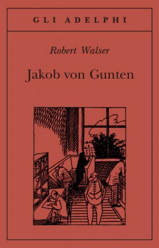 Книга Якоб фон Гунтен (Jakob von Gunten) на английском