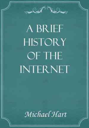 Книга Краткая история интернета (A Brief History of the Internet) на английском
