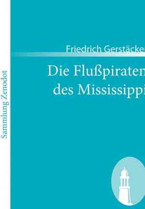 Book The Pirates of the Mississippi (Die Flusspiraten des Mississippi. Aus dem Waldleben Amerikas) in German