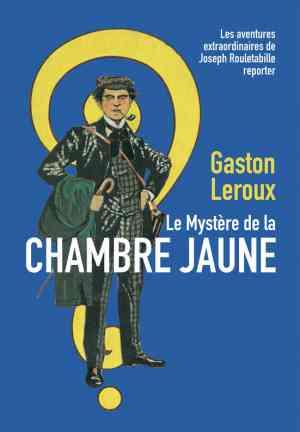 Книга Тайна жёлтой комнаты (Le mystère de la chambre jaune) на французском
