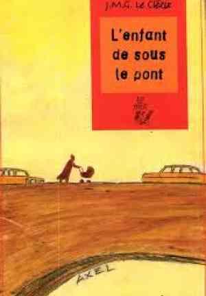 Book Leklezio_L-enfant-de-sous-le-pont_RuLit_Me_451158 (L'Enfant de sous le pont book) in French