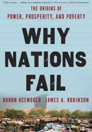 Книга Почему одни страны богатые, а другие бедные. Происхождение власти, процветания и нищеты (Why Nations Fail: The Origins of Power, Prosperity, and Poverty) на английском