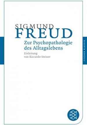 Book The Psychopathology of Everyday Life (Zur Psychopathologie Des Alltagslebens: Über Vergessen, Versprechen, Vergreifen, Aberglaube Und Irrtum) in German